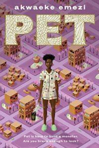 Book cover of Pet by Akwaeke Emezi
