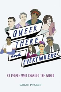 Book cover of Queer, There, and Everywhere by Sarah Prager