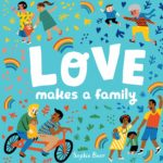 Book cover of Love makes a family by Sophie Beer