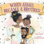 Cover photo of When Aidan Became a Brother by Kyle Lukoff