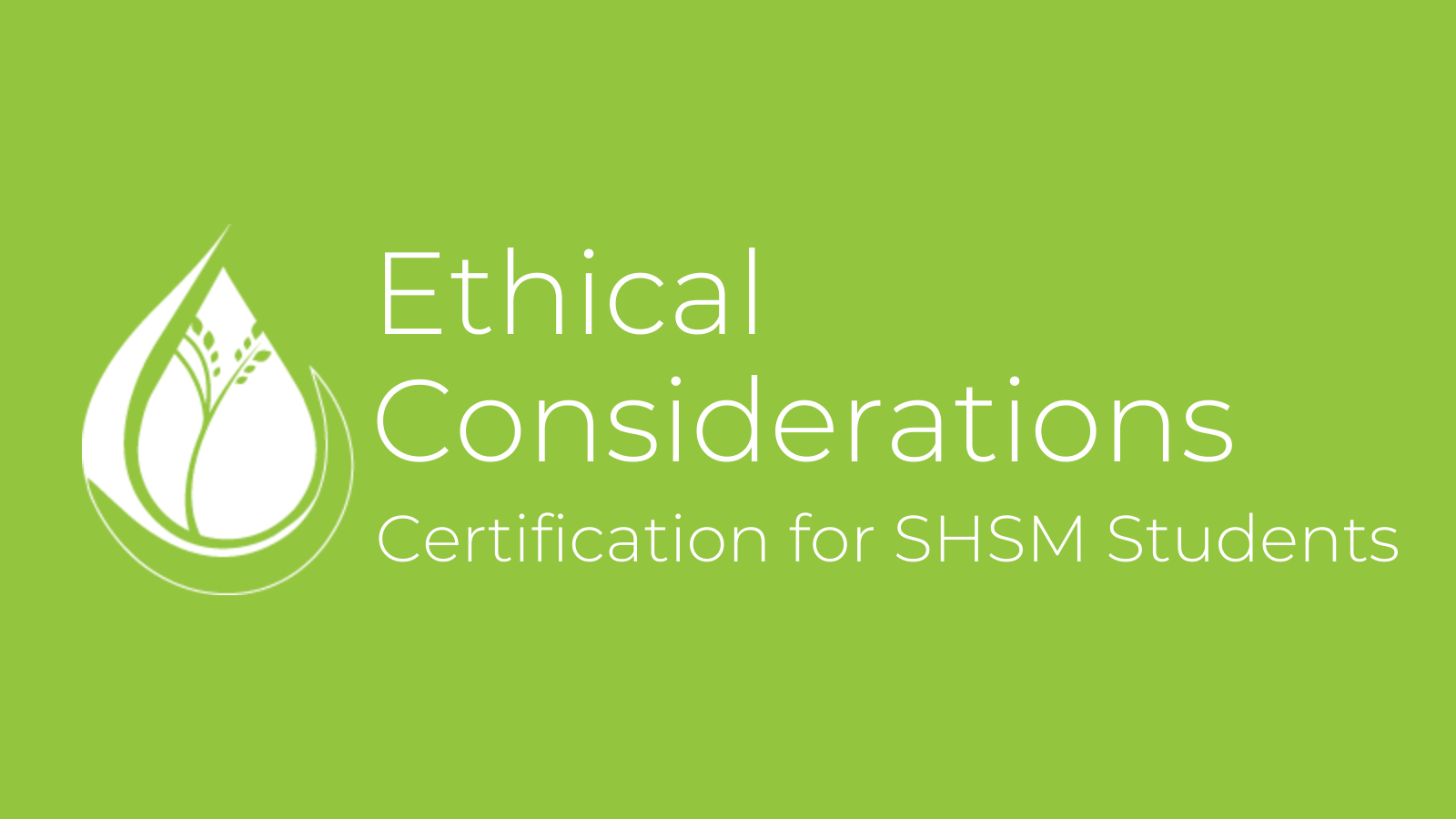 Ethical Considerations - Certification for SHSM Students