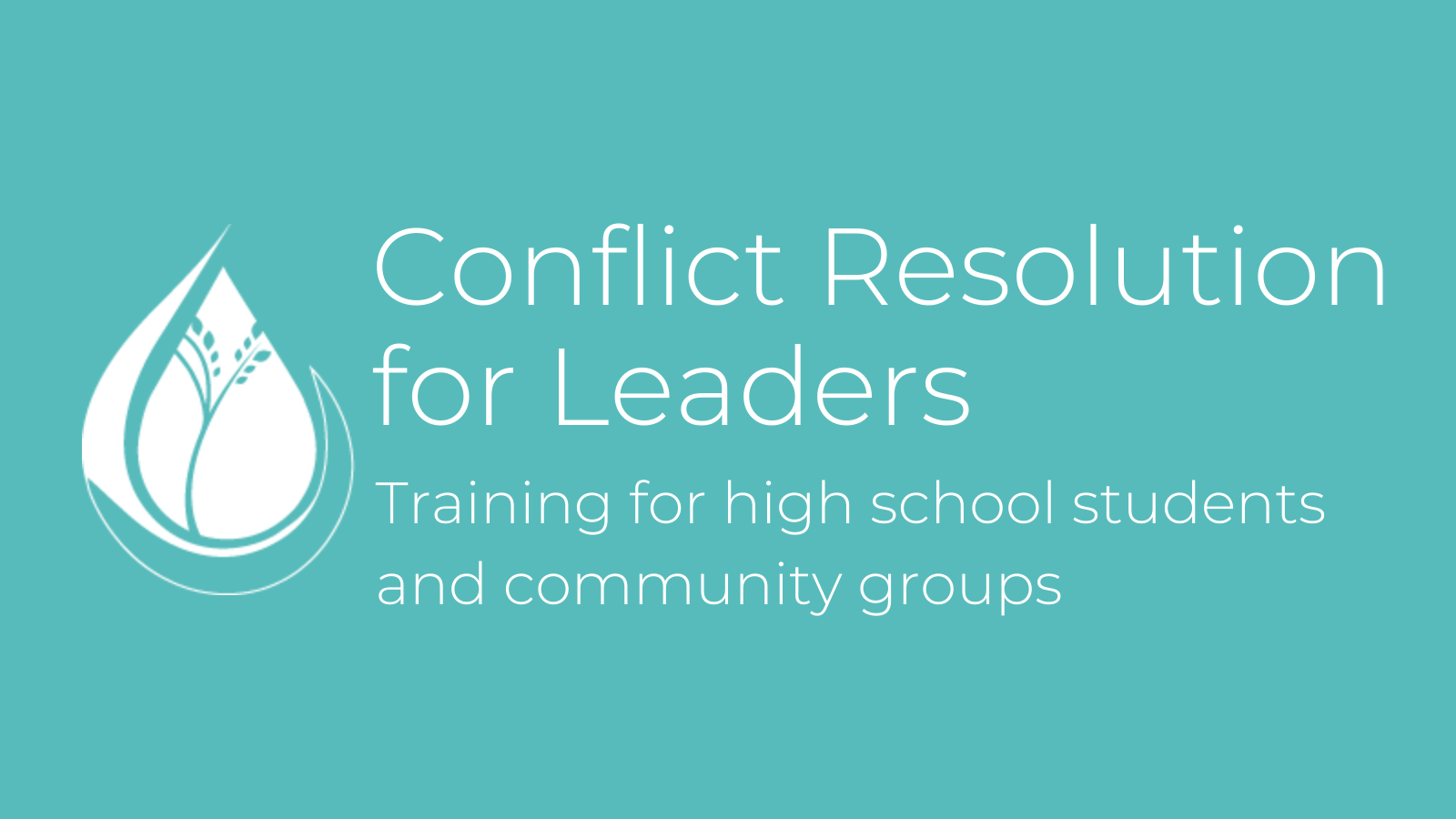 Conflict Resolution for Leaders - Training for high school students and community groups