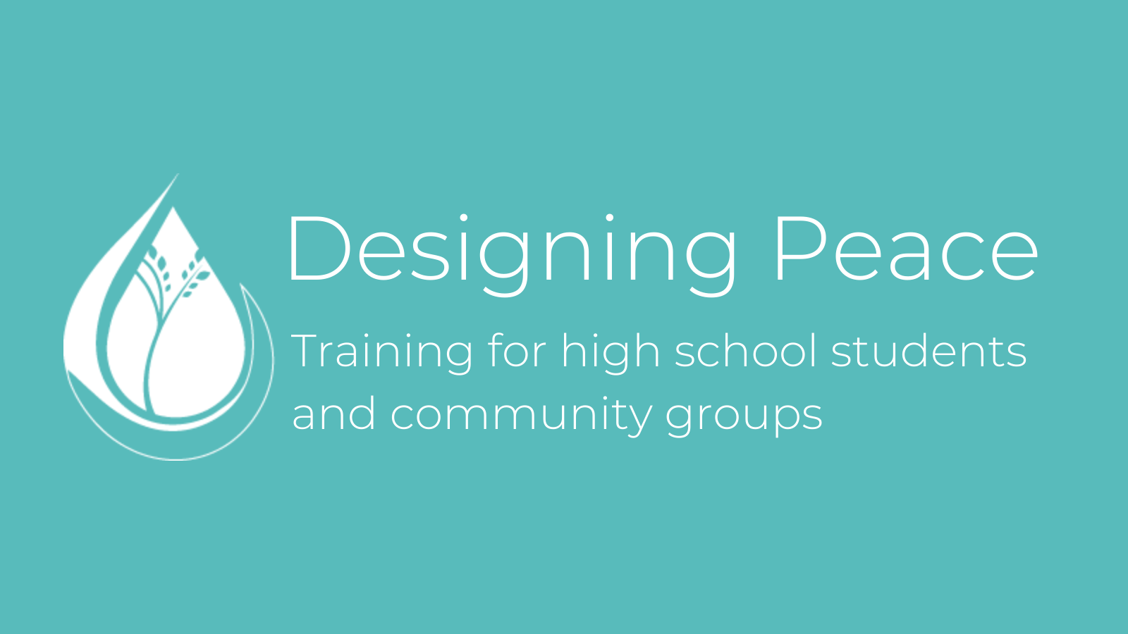Designing Peace - Training for high school students and community groups