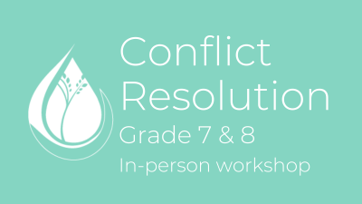 Conflict Resolution: Grade 7&8 in-person workshop